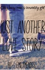 Just Another Love Story [Wattys 2016] COMPLETE by emilymendes_