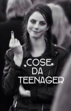 Cose da teenager by ninanininaa