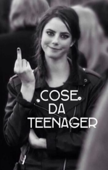 Cose da teenager