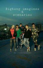 Bigbang Imagines and Scenarios by cynicalneko