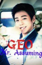 GEO (Mr.Assuming) by GarciaJoshuaFlores