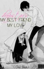 My Bestfriend, My Love (One Shot) by jocularlumi