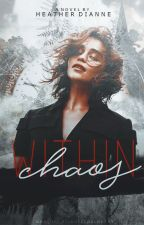 Within Chaos (The Grey Pack, #1) [ON HOLD FOR NOW] by Heather_Dianne