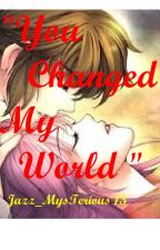 You Changed My World (AlyDen) by Jazz_MysTeriouS13