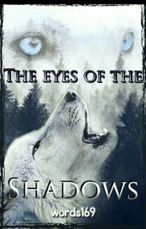 The eyes of the shadows by words169