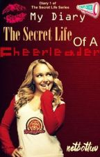 The Secret Life Of A Cheerleader - My Diary Book 1( wattpadprize14) by netbotluv