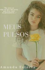 Meus Pulsos by ManndyEstt