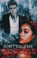 Don't Call Me Princess (Edited) by HonestlyShh