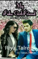Manan - My fake girl friend {COMPLETED} by Riya_Talreja