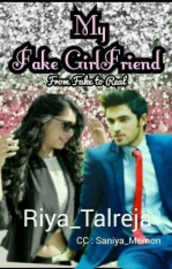 Manan - My fake girl friend {COMPLETED}