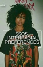5sos interracial preferences by uzical