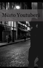 Město YouTuberů by KlaraDy