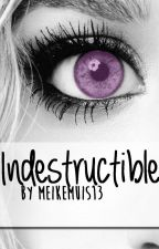 Indestructible by meikemuis13