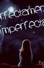 perfectamente imperfecta by paulis2712
