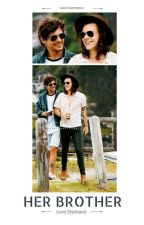 Her Brother || Larry Stylinson by Loveme_Niall