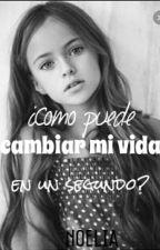 ¿Cómo puede cambiar mi vida en apenas un segundo? by Noelia_08