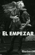 El empezar (Justin Bieber & Tú) by BierberxMe