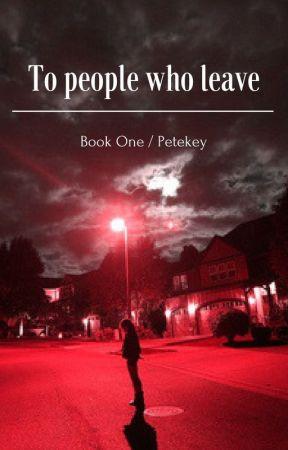 To people who leave: {petekey} (editing) by petekeyaf