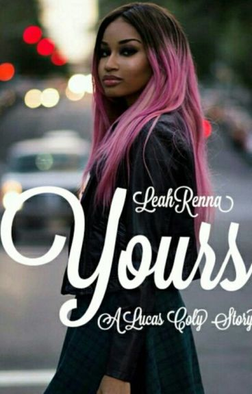 Yours (Lucas Coly Love Story)