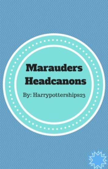 Marauders Headcanons