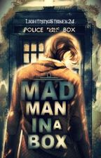 Mad Man in a Box (One-Shots) by BlurryfacedFren