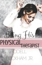 Being His Physical Therapist || Odell Beckham Jr. Romance #Wattys2016 by PureExpressions