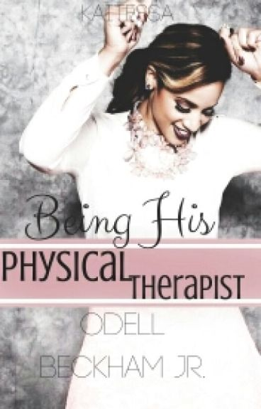 Being His Physical Therapist || Odell Beckham Jr. Romance #Wattys2016