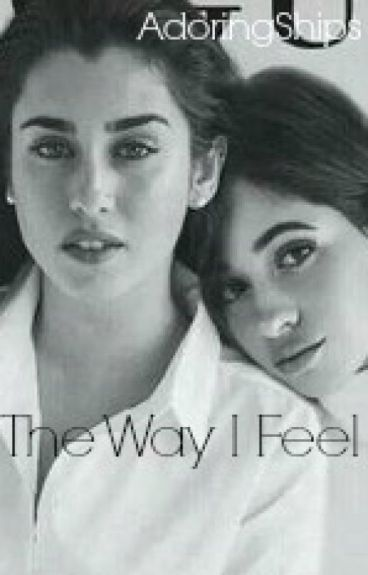 The Way I Feel (Camren)