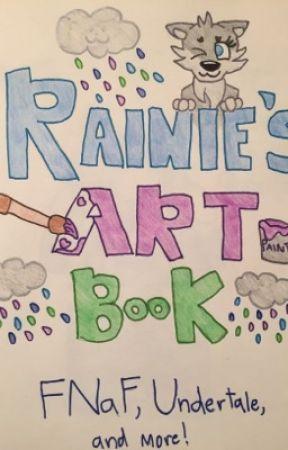 Rainie's Art Book | FNaF, Undertale, and More! by RainieWolf13