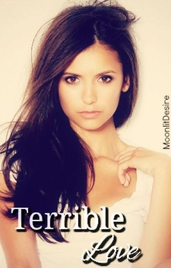 Terrible Love [Delena]