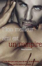 Mon meilleur ami est un vampire[En correction][Petite réécriture] by Elenafernandez55