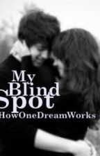My Blind Spot by howonedreamworks