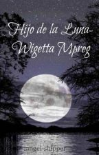 Hijo de la Luna- Wigetta Mpreg by Angel-Shipper
