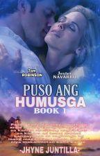 Puso Ang Humusga Series 1 by ellen_jhy81