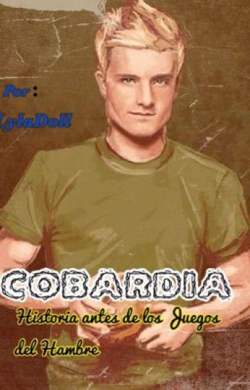 Cobardía........Peeta Mellark antes de los juegos.