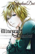 Minecraft Diaries X Reader One-shots + Scenarios by ShadowDui