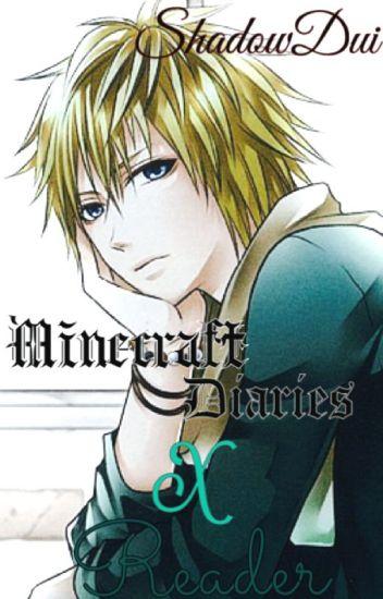 Minecraft Diaries X Reader One-shots + Scenarios