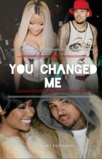 You Changed Me by ThugNasty-