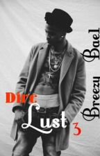 Dire Lust 3 [Book 3] by Breezy_Bae1