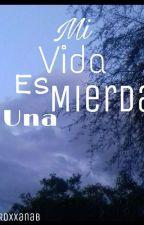 Mi Vida Es Una Mierda [Juanpa Zurita Y Tu] by Sommersugar