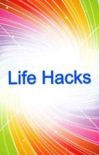 Life Hacks by Just_Karlie_