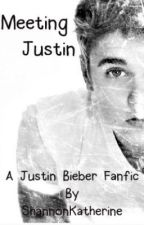 Meeting Justin (A Justin Beiber Love Story) by ShannonKatherine