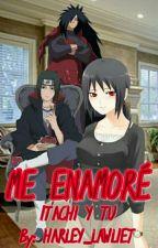 ~ME ENAMORE~(ITACHI Y TU) by Harley_Lawliet