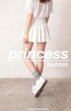 princess ; lashton  by irresponsibleirwin
