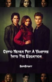 Cupid Never Put A Vampire Into The Equation {ON PERMANENT HIATUS} by SALStratton