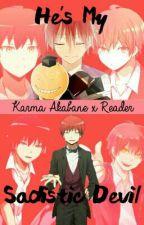 He's My Sadistic Devil {Karma Akabane x Reader} by xX_KarmaAkabane_Xx