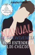Manual De Supervivencia Para Entender A Los Chicos by JennipherDolinski