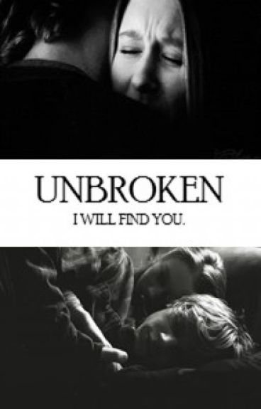 UNBROKEN: I will find you.