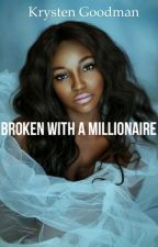 Broken with a Millionaire by iamkryy