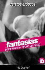 Fantasías | Relatos Eróticos by SeductorIdeal